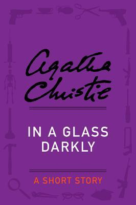 In a Glass Darkly: A Short Story