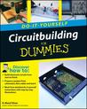 Do-It-Yourself Circuitbuilding For Dummies (Do-It-Yourself for Dummies)