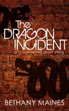 The Dragon Incident (Tales From the City of Destiny, #1)