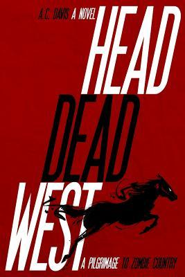 Head Dead West: A Pilgrimage to Zombie Country