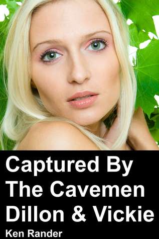Captured by the Cavemen: Dillon & Vickie (Lost in Time #2)
