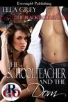 The Schoolteacher and the Dom  (The Black Rose Series, #1)