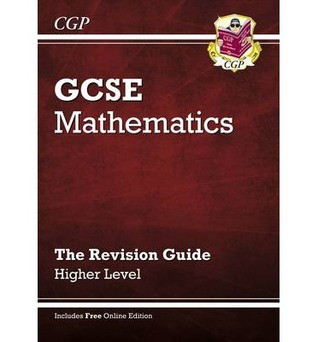 Mathematics: GCSE: The Revision Guide: Higher Level
