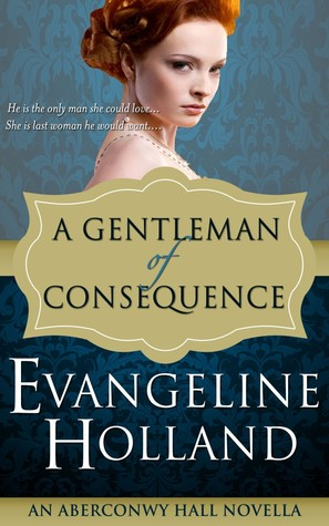 A Gentleman of Consequence (Aberconwy Hall, #0.5)