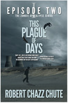 This Plague of Days, Episode 2