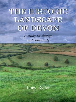 The Historic Landscape of Devon: A Study in Change and Continuity