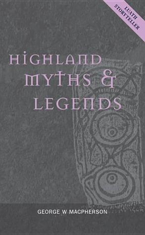 Highland Myths & Legends (Luath Storyteller)