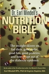 Dr. Earl Mindell's Nutrition Bible: The straight skinny on fad diets, good carbs, good fats, good proteins, and how to opt out of the diabesity epidemic