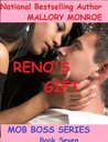 Reno's Gift (Romancing the Mob Boss #7)