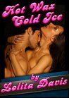 Hot Wax Cold Ice: Angry Sex Erotica