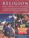 Religion and American Cultures: An Encyclopedia of Traditions, Diversity, and Popular Expressions