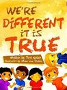 We're Different It Is True