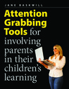 Attention Grabbing Tools: For Involving Parents in Their Children's Learning