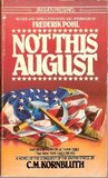 Not This August