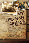 My Funny Africa by Greer Noble