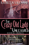 The Crazy Old Lady Unleashed (Beacon Hill Chronicles, #3)