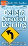 Delight-Directed Learning: Guide Your Homeschooler Toward Passional Learning