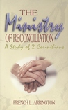 The Ministry of Reconciliation: A Study of 2 Corinthians