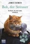 Bob, der Streuner by James Bowen