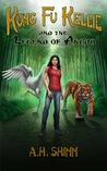 Kung Fu Kellie and the Legend of Anguo (Kung Fu Kellie, #1)