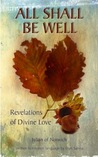 All Shall Be Well: The Revelations of Julian of Norwich in Modern Language