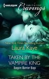 Taken by the Vampire King (Vampire Warrior Kings, #3)