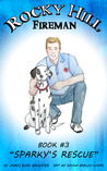 Rocky Hill, Fireman Book #3 Sparky's Rescue