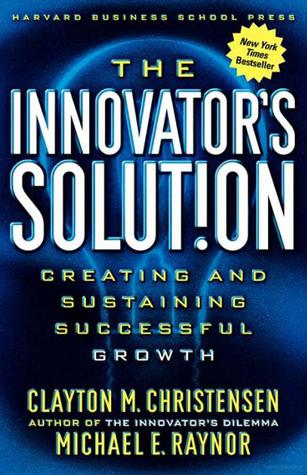 The Innovators Solution by Clayton M. Christensen