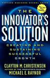 The Innovators Solution: Creating and Sustaining Successful Growth