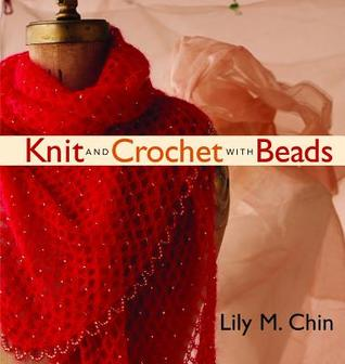 Knit and Crochet with Beads by Lily Chin