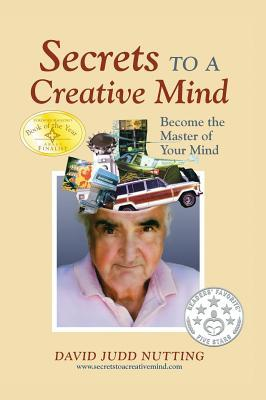 Secrets to a Creative Mind: Become the Master of Your Mind