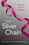 The Silver Chain (Unbreakable Trilogy, #1)
