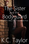 Episode Five: The Sister and The Bodyguard  (Secrets Will Out, #5)
