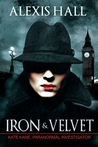 Iron & Velvet by Alexis  Hall