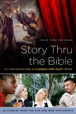 Story Thru the Bible: An Interactive Way to Connect with God's Word