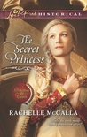 The Secret Princess by Rachelle McCalla