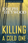 Killing a Cold One (Woods Cop, #9)
