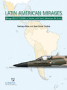 Latin American Mirages: Mirage III / 5 / F.1 / 2000 in Service with South American Air Arms