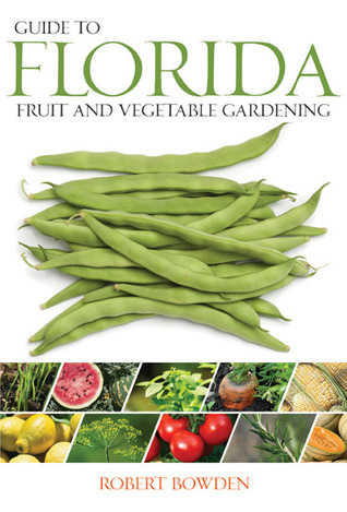 Guide To Florida Fruit Vegetable Gardening By Robert