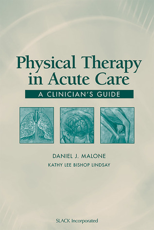 Physical Therapy in Acute Care: A Clinician's Guide