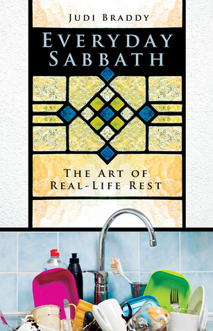 Everyday Sabbath: The Art of Real-Life Rest