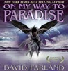 On My Way to Paradise by David Farland