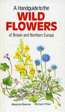 A Handguide To The Wild Flowers Of Britain And Northern Europe (Nature Handguides)