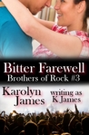 Bitter Farewell (Chasing Cross, #3; Brothers of Rock, #3)