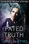 Fated Truth by Tasha Gwartney