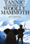 Tannic and the last Woolly Mammoth