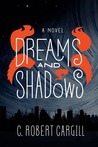 Dreams and Shadows (Dreams & Shadows, #1)