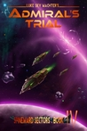 Admiral's Trial (Spineward Sectors, #4)