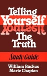 Telling Yourself the Truth--Study Guide