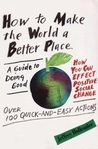 How to Make the World a Better Place: A Guide to Doing Good